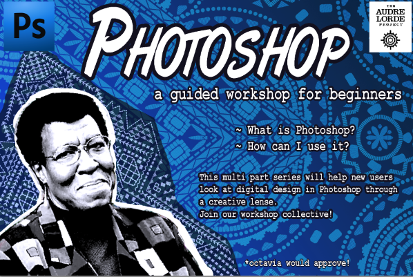 "Image of Octavia Butler with text that reads ""Photoshop, a guided workshop for beginners, What is photoshop? How can I use it?"