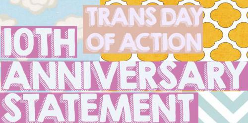 10th Anniversary Statement Trans Day of Action!